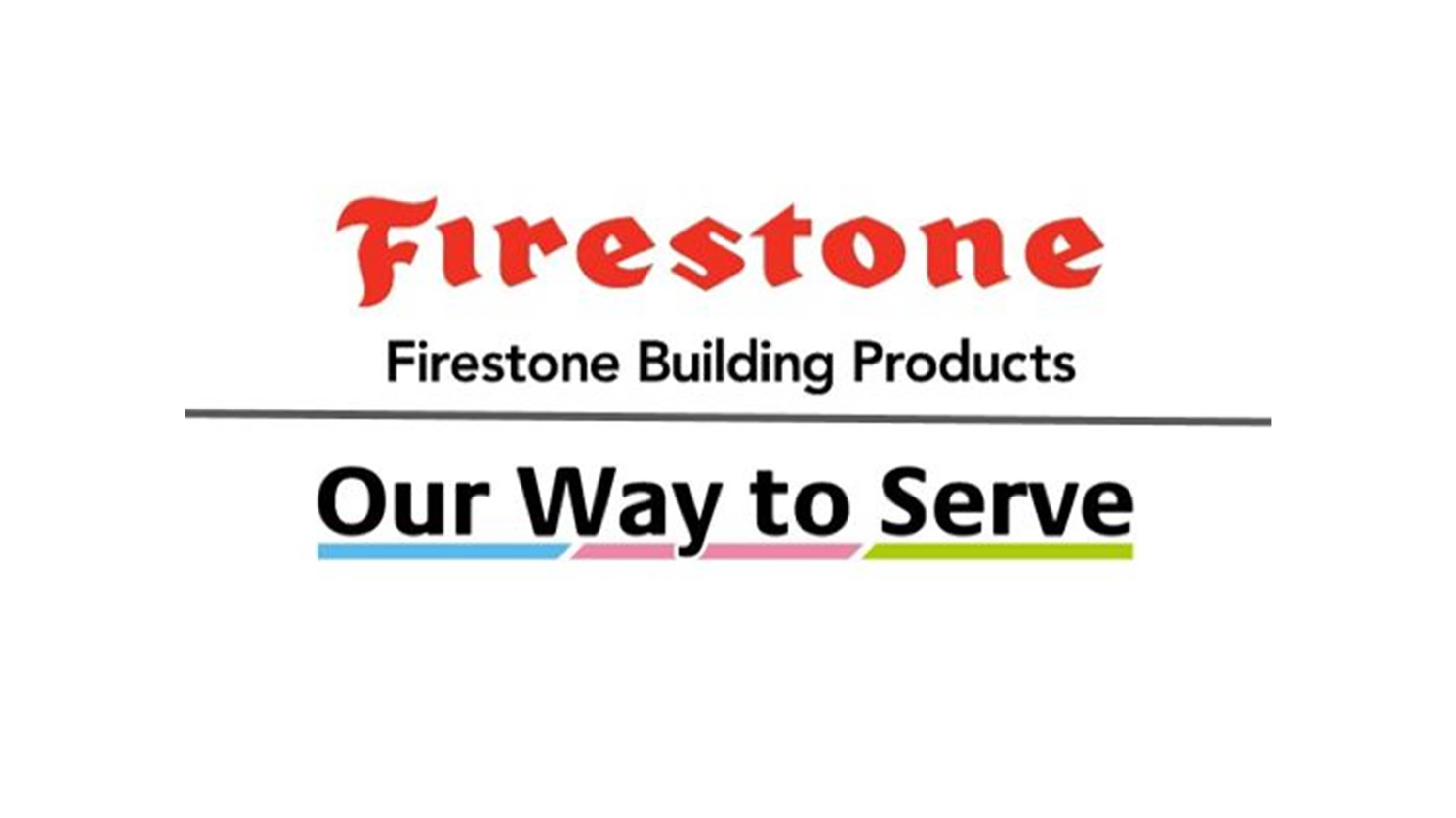 Firestone Building Products Our Wayt to Serve
